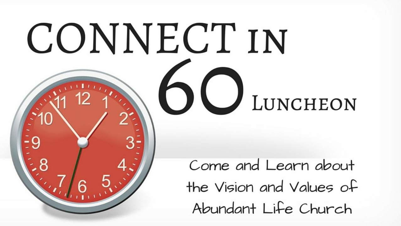 Connect in 60 - Abundant Life Church